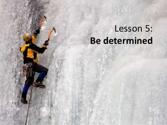 Lesson 5: Be determined