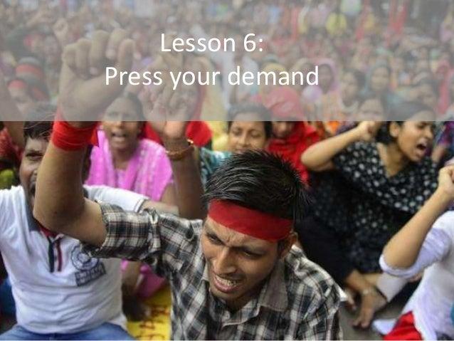 Lesson 6: Press your demand