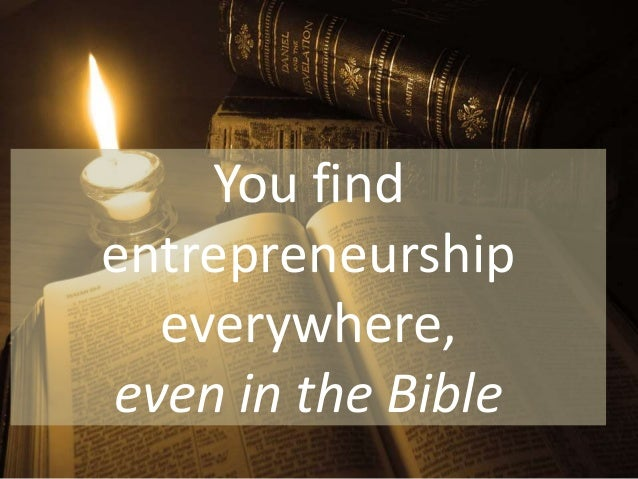 You find entrepreneurship everywhere, even in the Bible
