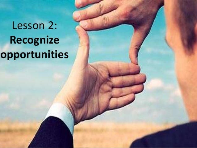 Lesson 2: Recognize opportunities