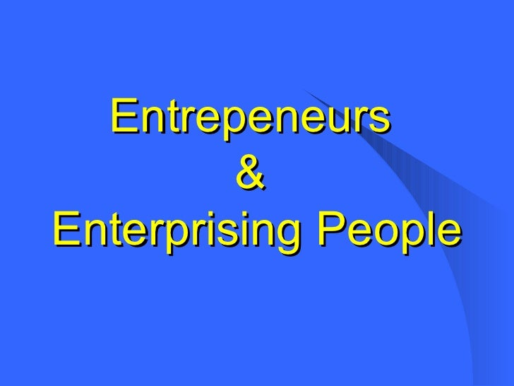 Entrepeneurs  &  Enterprising People