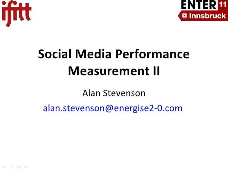 Alan Stevenson [email_address]   Social Media Performance Measurement II