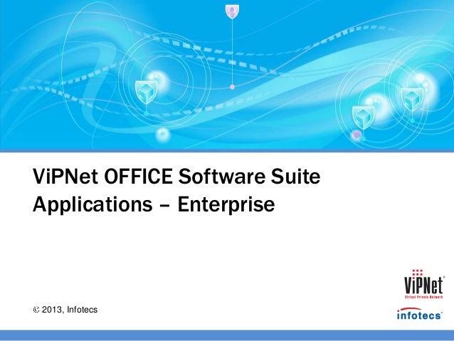 2013, InfotecsViPNet OFFICE Software SuiteApplications – Enterprise
