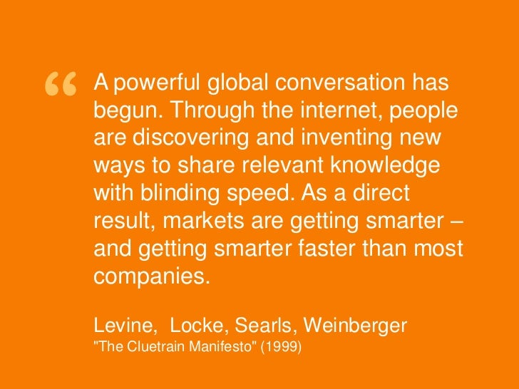 """""""               A powerful global conversation has               begun. Through the internet, people               are dis..."""