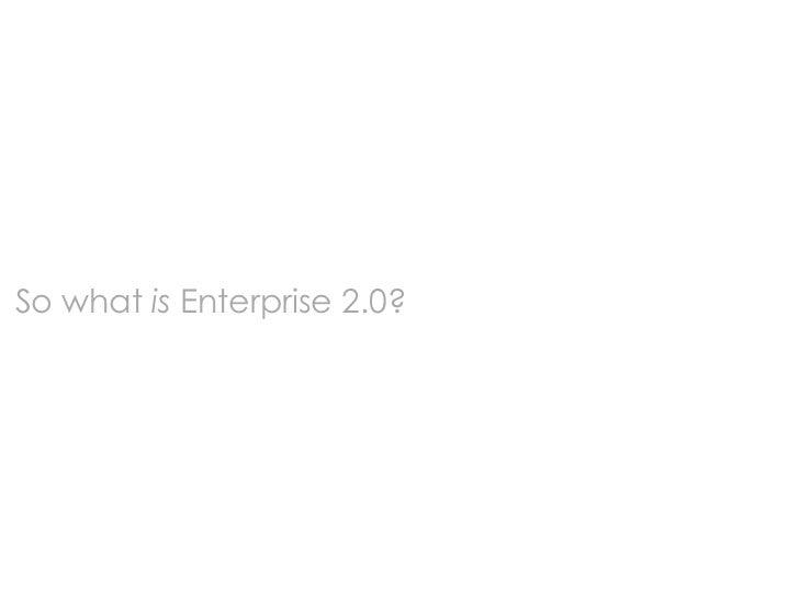 So what is Enterprise 2.0?