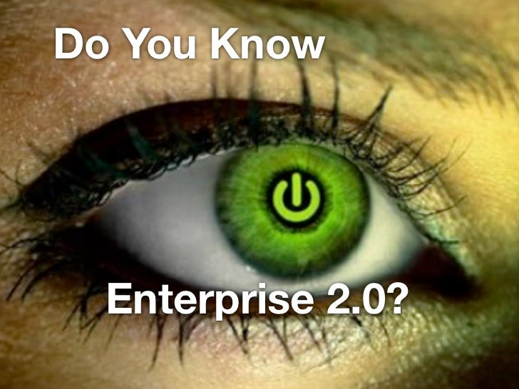 Do You Know       Enterprise 2.0?