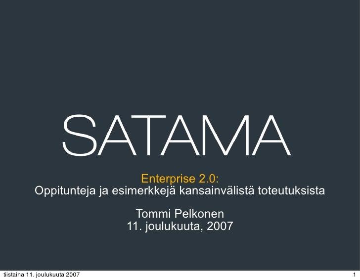 Enterprise 2.0:            Oppitunteja ja esimerkkejä kansainvälistä toteutuksista                                   Tommi...