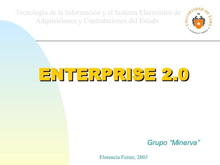 """ENTERPRISE 2.0 Grupo """"Minerva"""" Tecnología de la Información y el Sistema Electrónico de Adquisiciones y Contrataciones del..."""