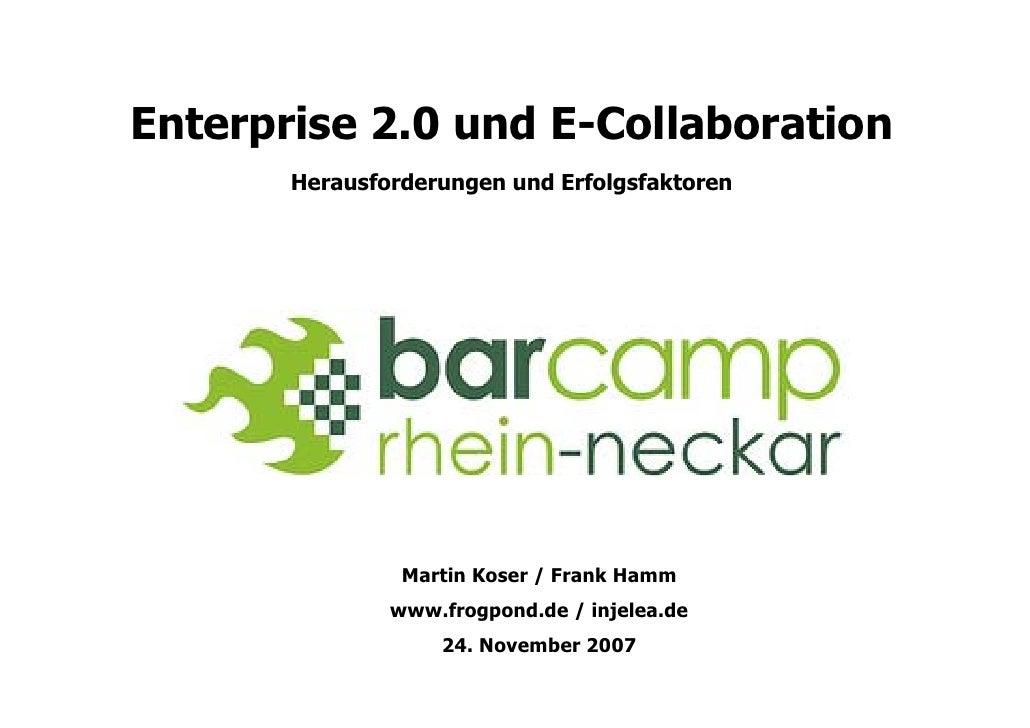 Enterprise 2.0 und E-Collaboration        Herausforderungen und Erfolgsfaktoren                     Martin Koser / Frank H...