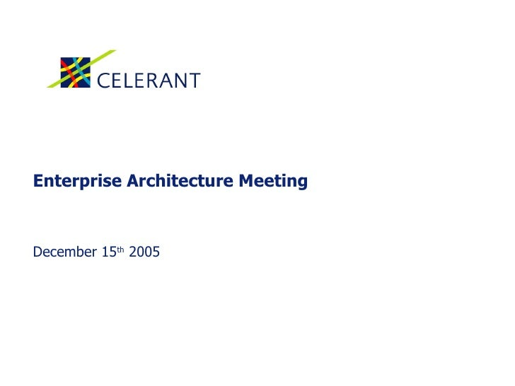 Enterprise Architecture Meeting December 15 th  2005