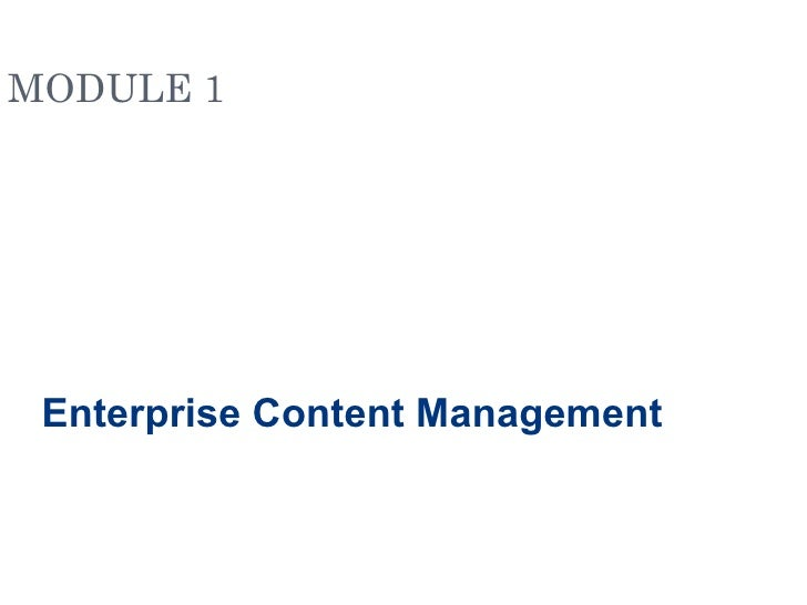 MODULE 1 Enterprise Content Management