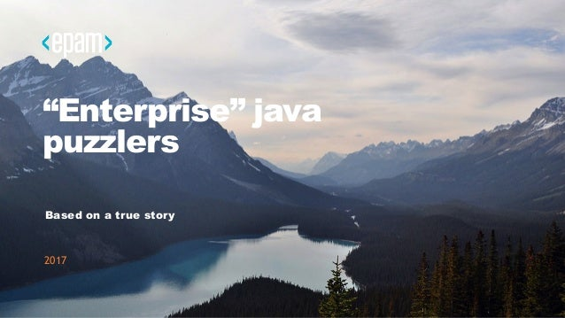 """""""Enterprise"""" java puzzlers Based on a true story 2017"""