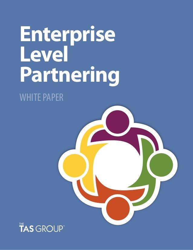 Enterprise Level Partnering WHITE PAPER
