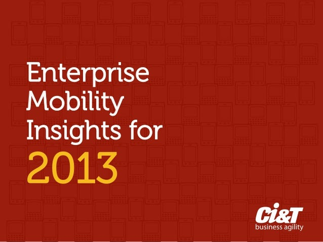 EnterpriseMobility                                 Insights for                                 2013