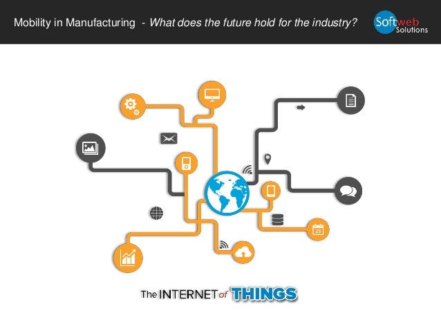 Enterprise Mobility Solutions For Manufacturing Industry