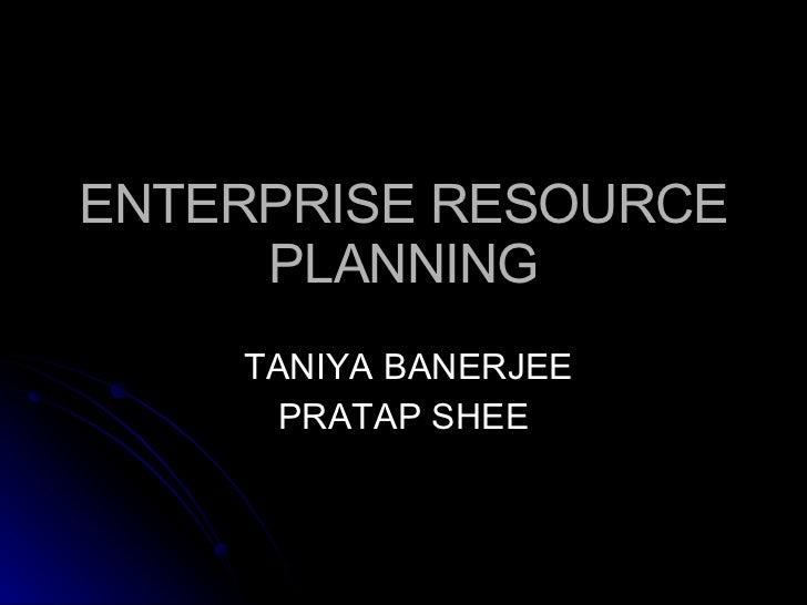 ENTERPRISE RESOURCE PLANNING TANIYA BANERJEE PRATAP SHEE
