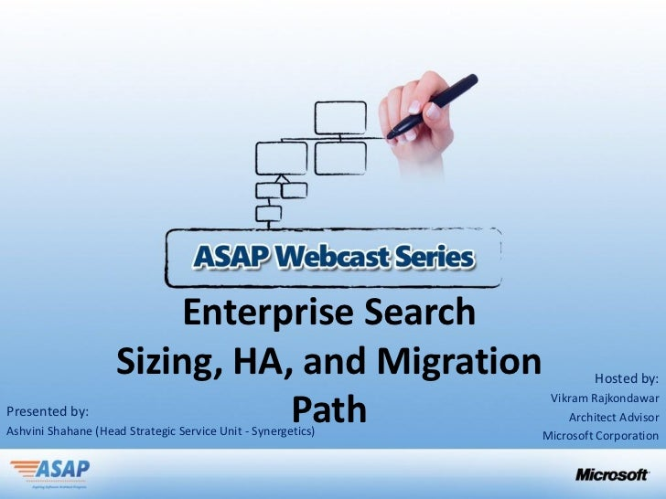 Enterprise Search                    Sizing, HA, and Migration                          Hosted by:Presented by:           ...