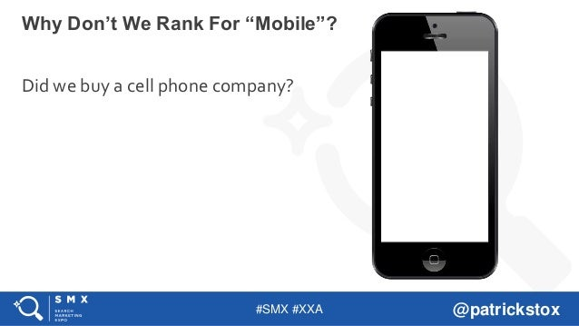 """#SMX #XXA @patrickstox Did we buy a cell phone company? Why Don't We Rank For """"Mobile""""?"""