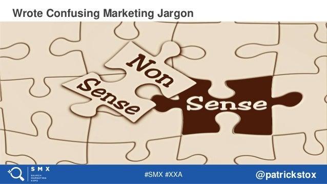 #SMX #XXA @patrickstox Wrote Confusing Marketing Jargon