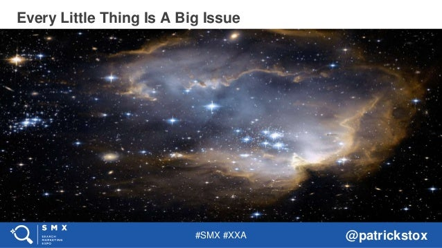 #SMX #XXA @patrickstox Every Little Thing Is A Big Issue