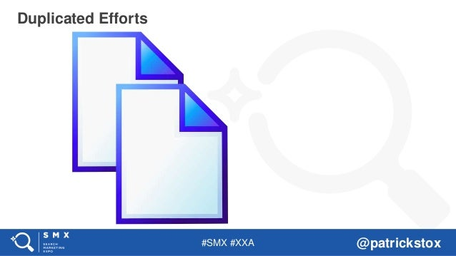 #SMX #XXA @patrickstox Duplicated Efforts