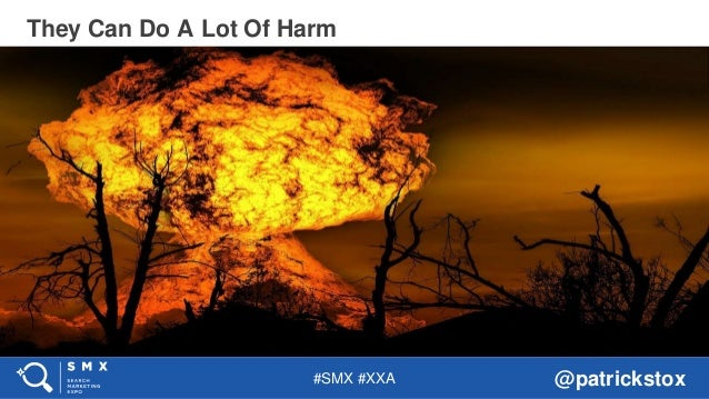 #SMX #XXA @patrickstox They Can Do A Lot Of Harm