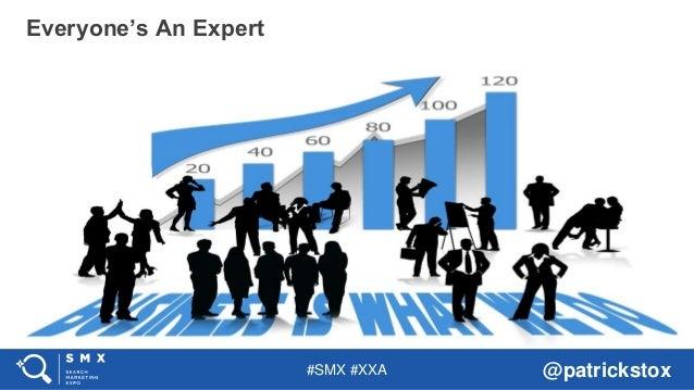 #SMX #XXA @patrickstox Everyone's An Expert