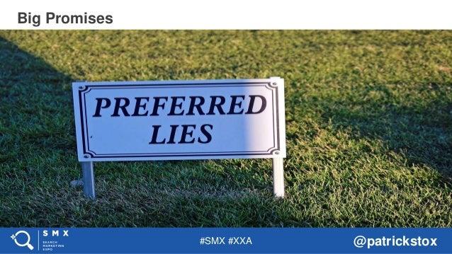#SMX #XXA @patrickstox Big Promises