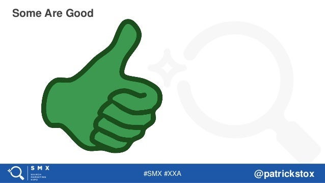 #SMX #XXA @patrickstox Some Are Good