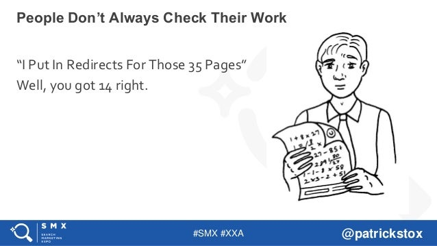 """#SMX #XXA @patrickstox """"I Put In Redirects For Those 35 Pages"""" Well, you got 14 right. People Don't Always Check Their Work"""