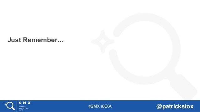 #SMX #XXA @patrickstox Just Remember…