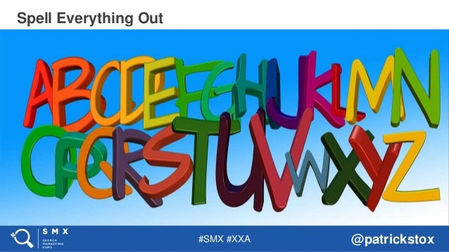 #SMX #XXA @patrickstox Spell Everything Out