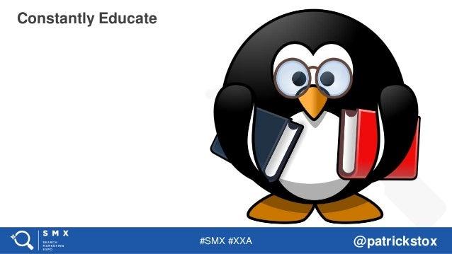 #SMX #XXA @patrickstox Constantly Educate