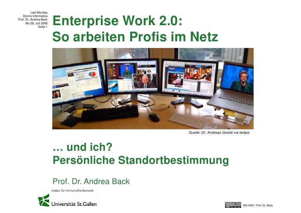 Last Monday    Donna Informatica Prof. Dr. Andrea Back       Mo 29. Juli 2009                 Seite 1                     ...
