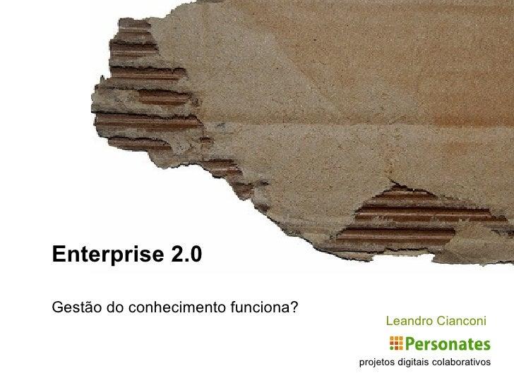projetos digitais colaborativos Enterprise 2.0 Gestão do conhecimento funciona? Leandro  Cianconi