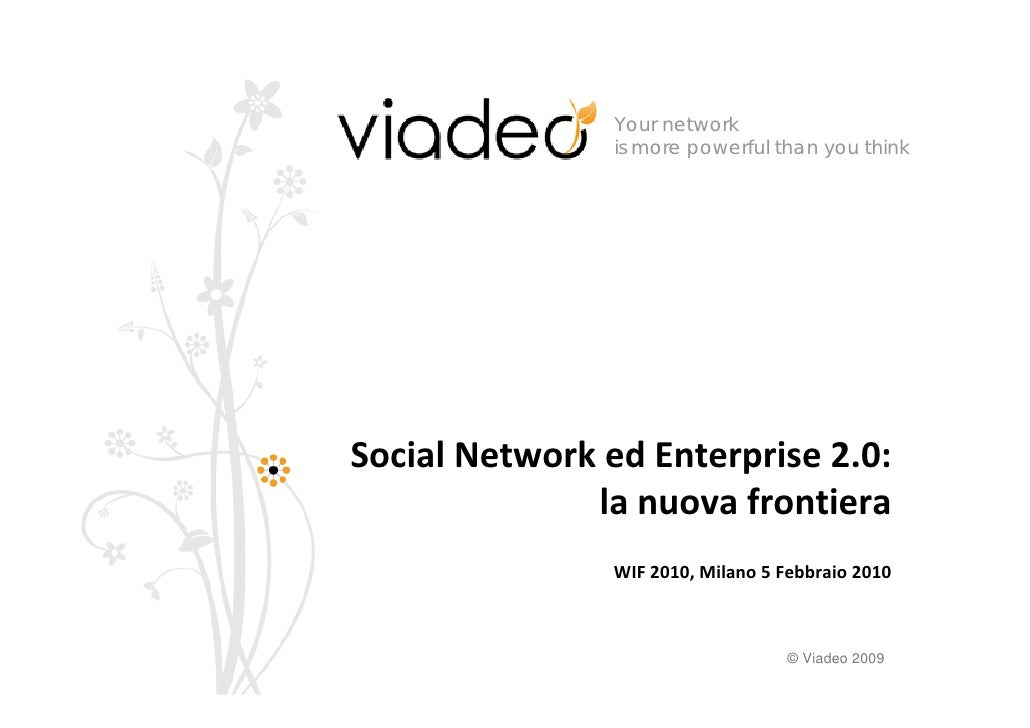 Your network                 is more powerful than you think     SocialNetworkedEnterprise2.0:               lanuova...