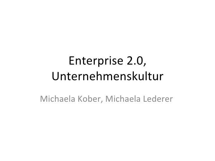 Enterprise 2.0, Unternehmenskultur Michaela Kober, Michaela Lederer