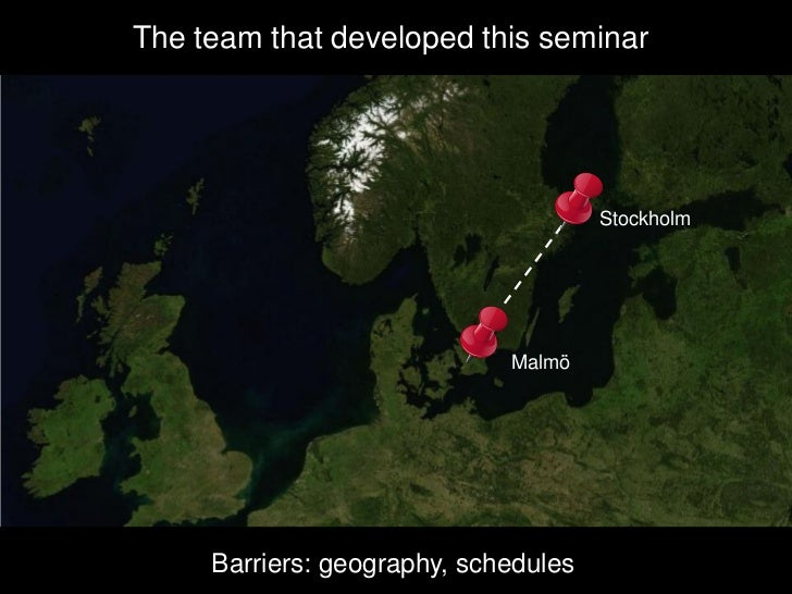 The team that developed this seminar                                           Stockholm                                  ...