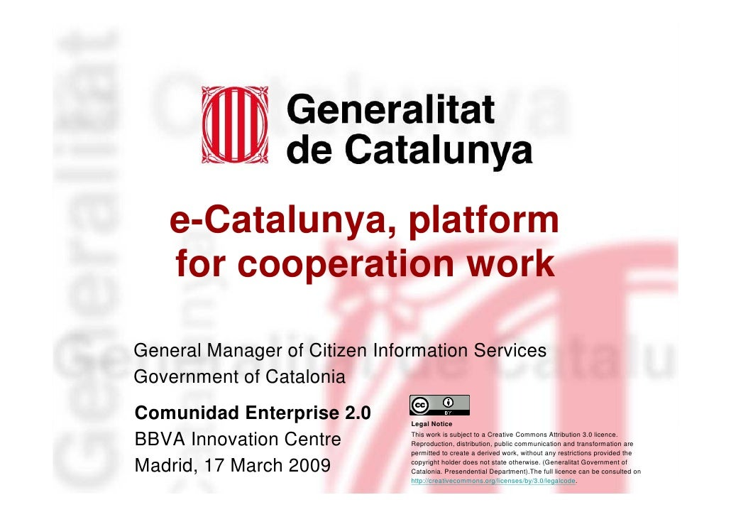 e-Catalunya, platform         for cooperation work     Marta Continente     General Manager of Citizen Information Service...