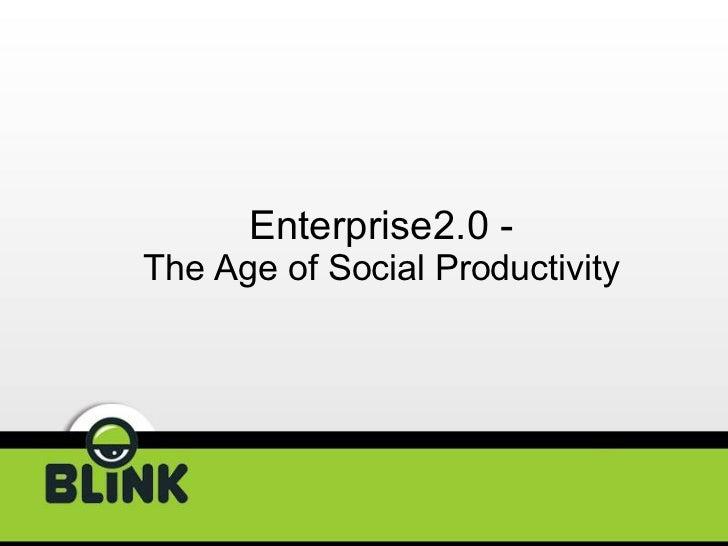 Enterprise2.0 - The Age of Social Productivity