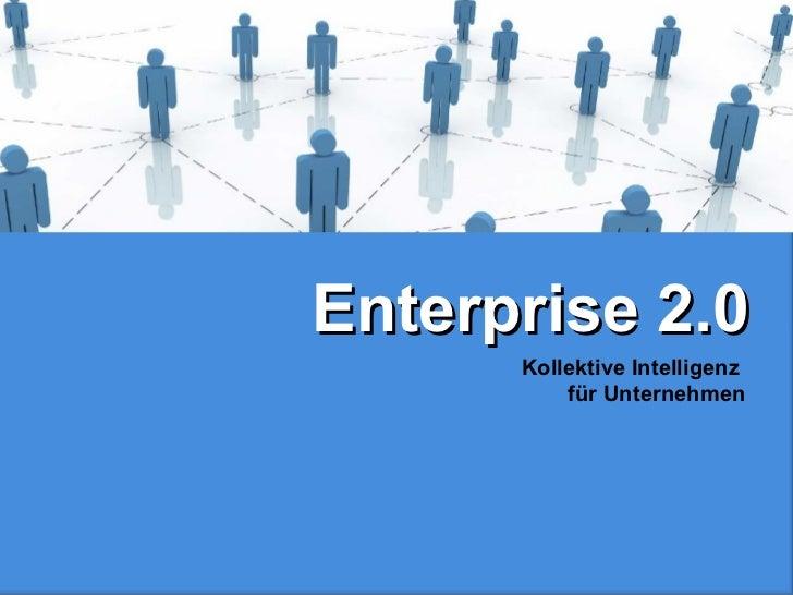 Kollektive Intelligenz  für Unternehmen Enterprise 2.0