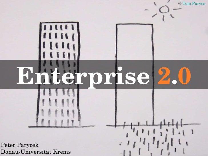 Enterprise  2 . 0 ©  Tom  Purves   Peter Parycek Donau-Universität Krems
