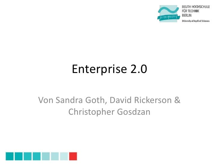 Enterprise 2.0Von Sandra Goth, David Rickerson &       Christopher Gosdzan