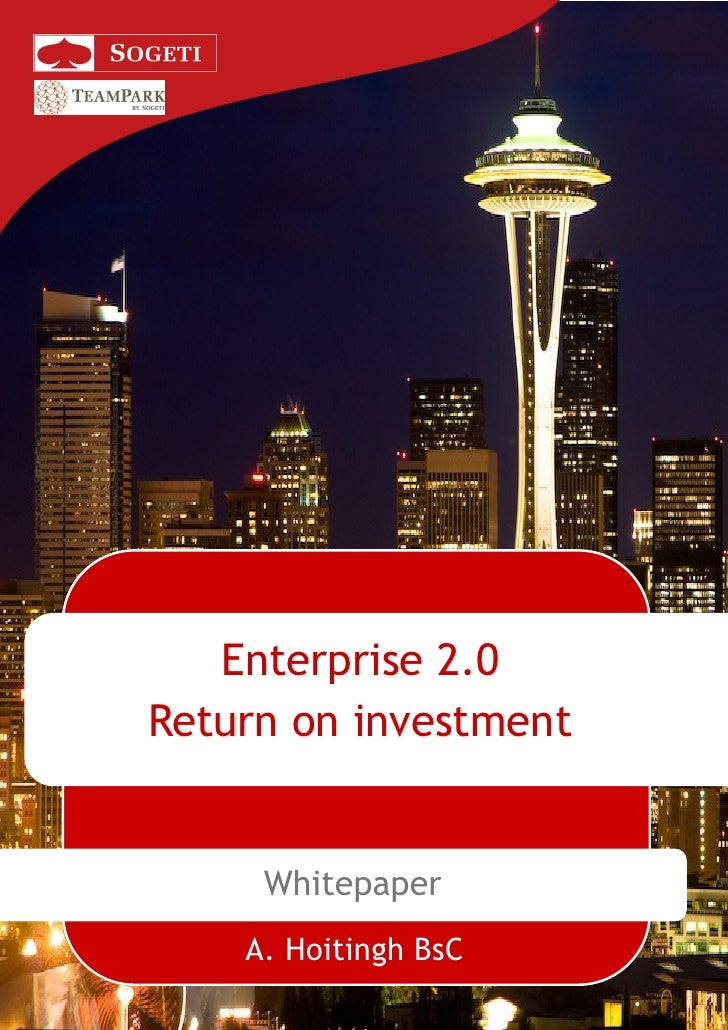 Enterprise 2.0 Return on investment        Whitepaper     A. Hoitingh BsC