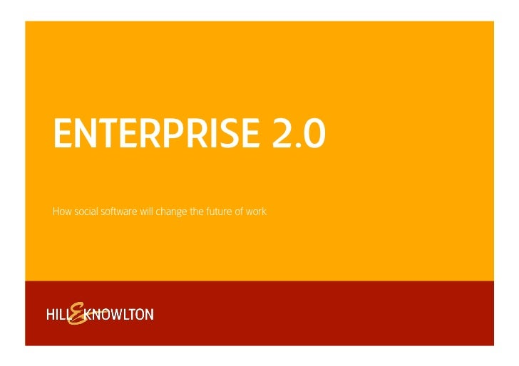 ENTERPRISE 2.0 How social software will change the future of work