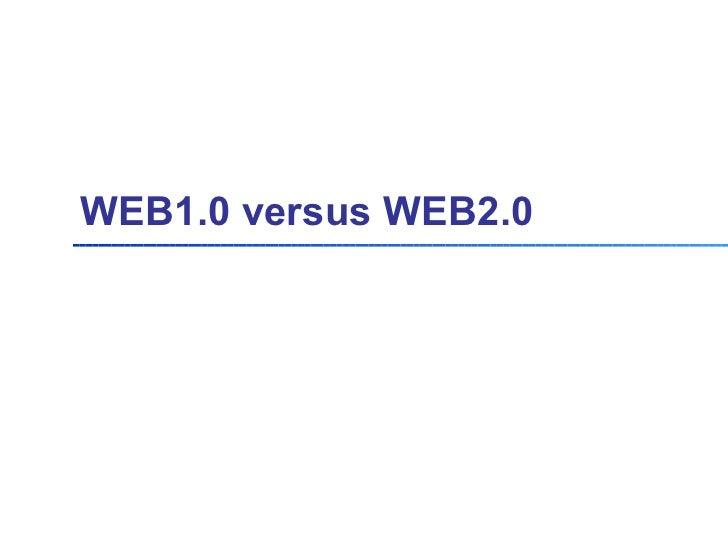 WEB1.0 versus WEB2.0