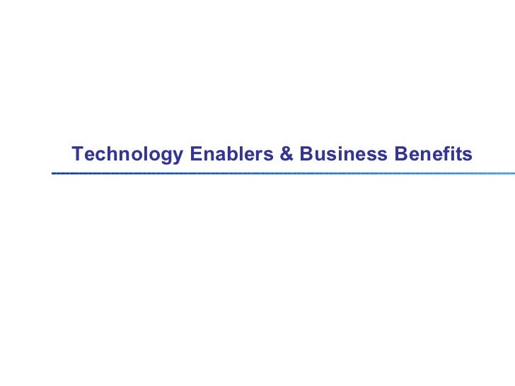 Technology Enablers & Business Benefits