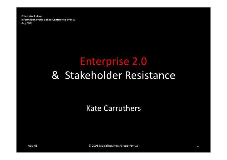 Enterprise 2.0 for Information Professionals Conference Sydney Aug 2008                                 Enterprise 2.0    ...