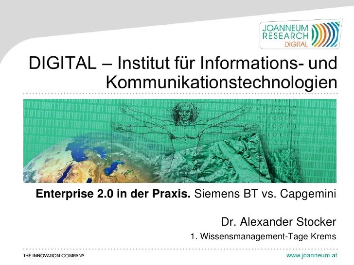 Enterprise 2.0 in der Praxis. Siemens BT vs. Capgemini                                 Dr. Alexander Stocker              ...