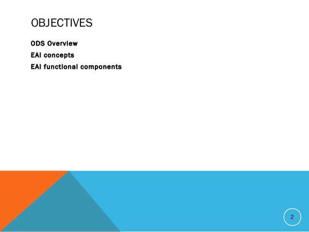 OBJECTIVES ODS Overview EAI concepts EAI functional components 2